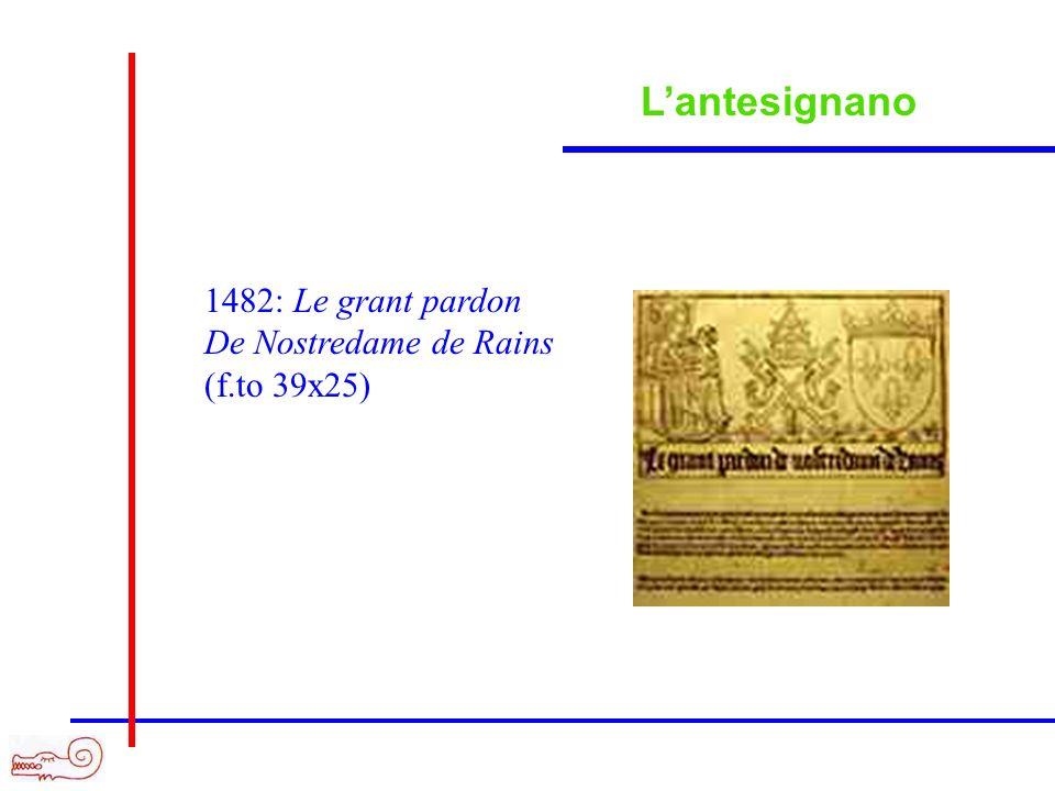 L'antesignano 1482: Le grant pardon De Nostredame de Rains