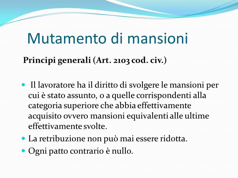 Mutamento di mansioni Principi generali (Art. 2103 cod. civ.)
