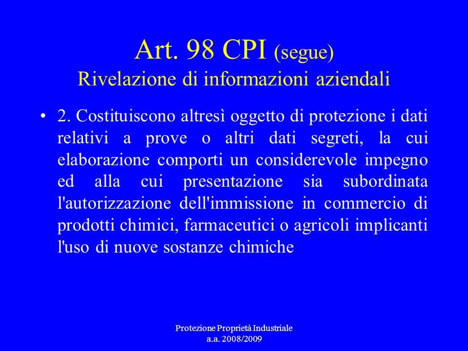 Art. 98 CPI (segue) Rivelazione di informazioni aziendali