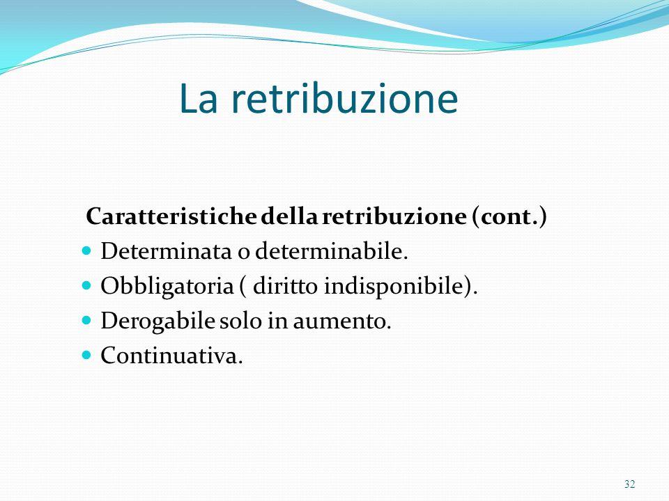 La retribuzione Caratteristiche della retribuzione (cont.)