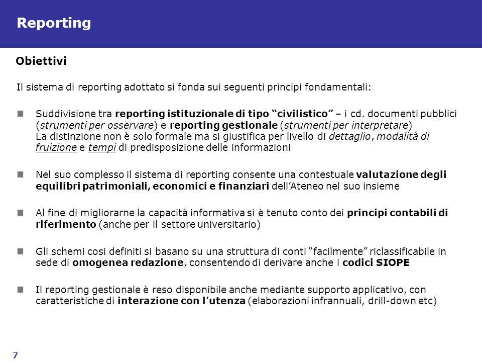 Reporting Obiettivi. Il sistema di reporting adottato si fonda sui seguenti principi fondamentali: