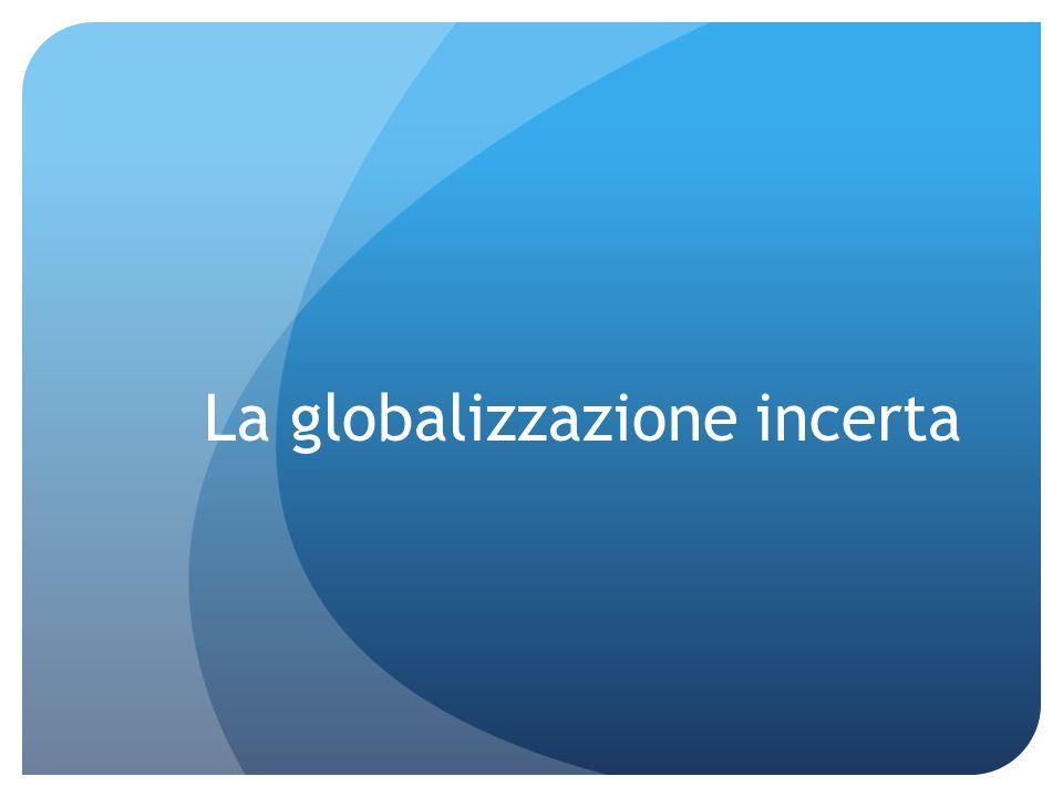 La globalizzazione incerta