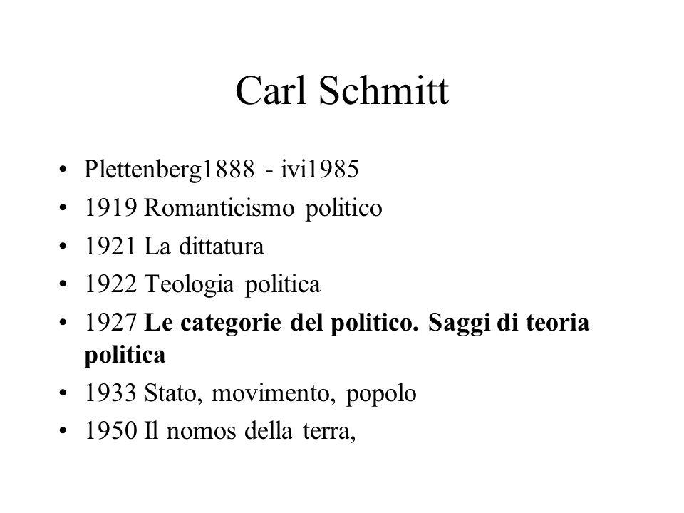 Carl Schmitt Plettenberg1888 - ivi1985 1919 Romanticismo politico