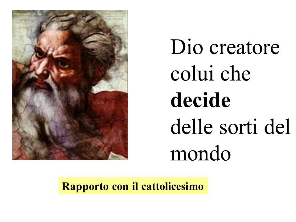 Dio creatore colui che decide delle sorti del mondo
