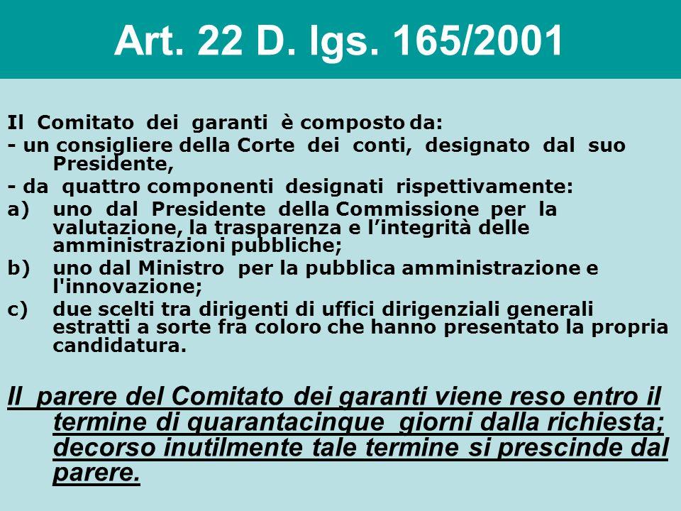 Art. 22 D. lgs. 165/2001 Il Comitato dei garanti è composto da: - un consigliere della Corte dei conti, designato dal suo Presidente,