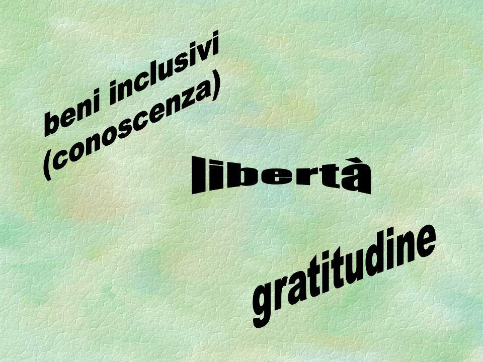 beni inclusivi (conoscenza) libertà gratitudine