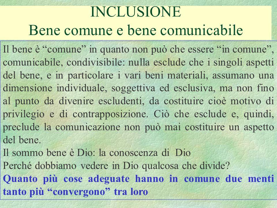 INCLUSIONE Bene comune e bene comunicabile