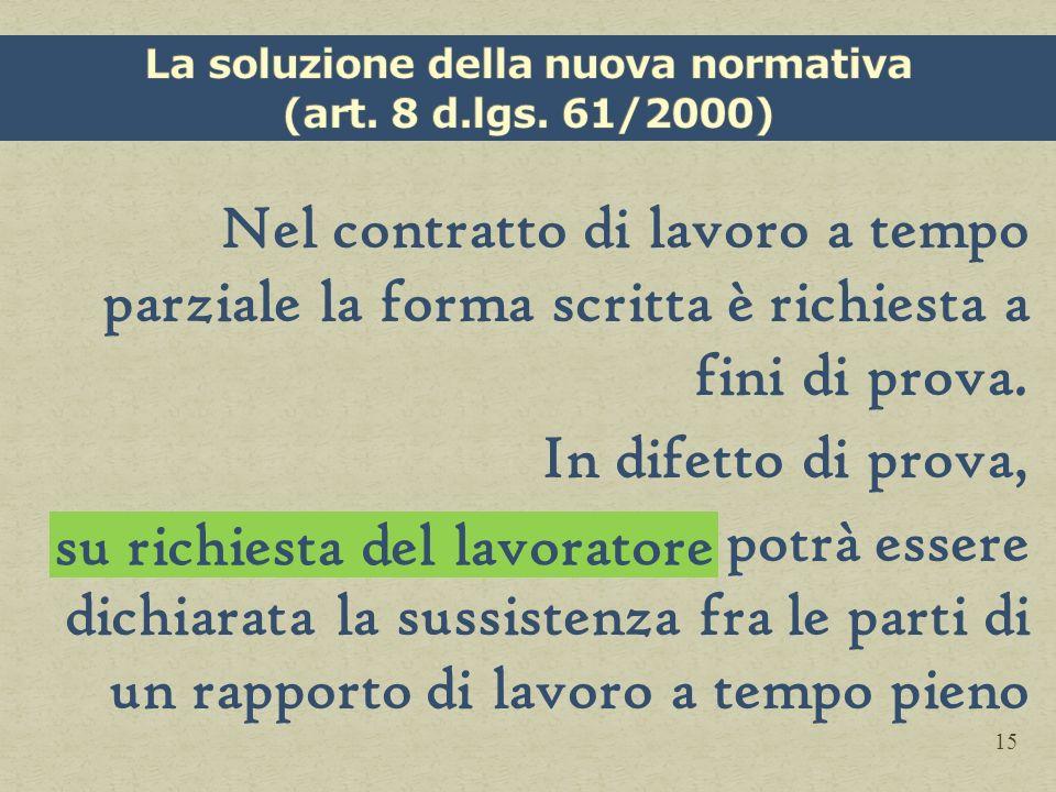 La soluzione della nuova normativa (art. 8 d.lgs. 61/2000)