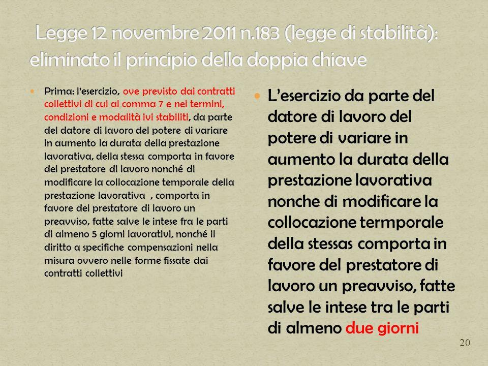 Legge 12 novembre 2011 n.183 (legge di stabilità): eliminato il principio della doppia chiave