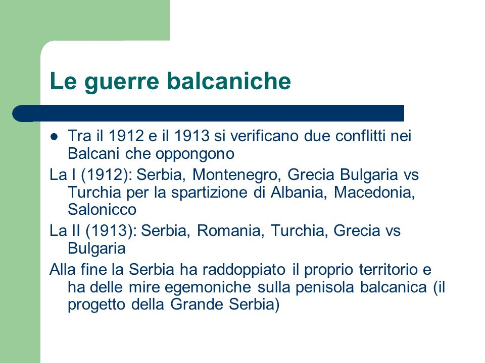 Le guerre balcanicheTra il 1912 e il 1913 si verificano due conflitti nei Balcani che oppongono.