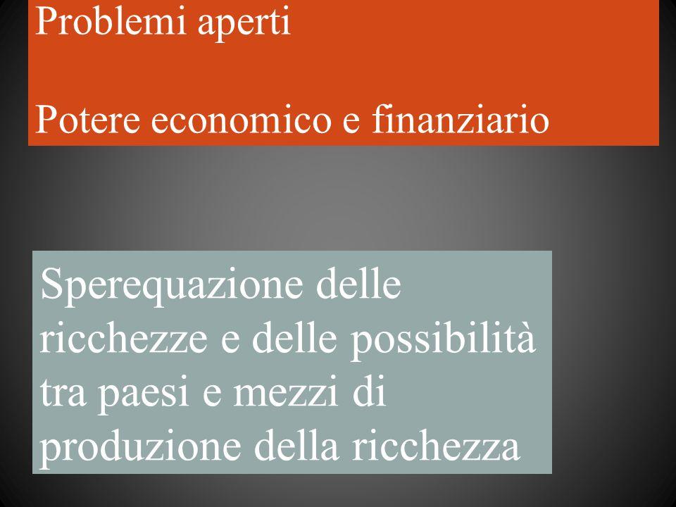 Problemi aperti Potere economico e finanziario.