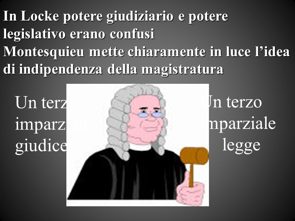 Un terzo Un terzo imparziale imparziale giudice legge