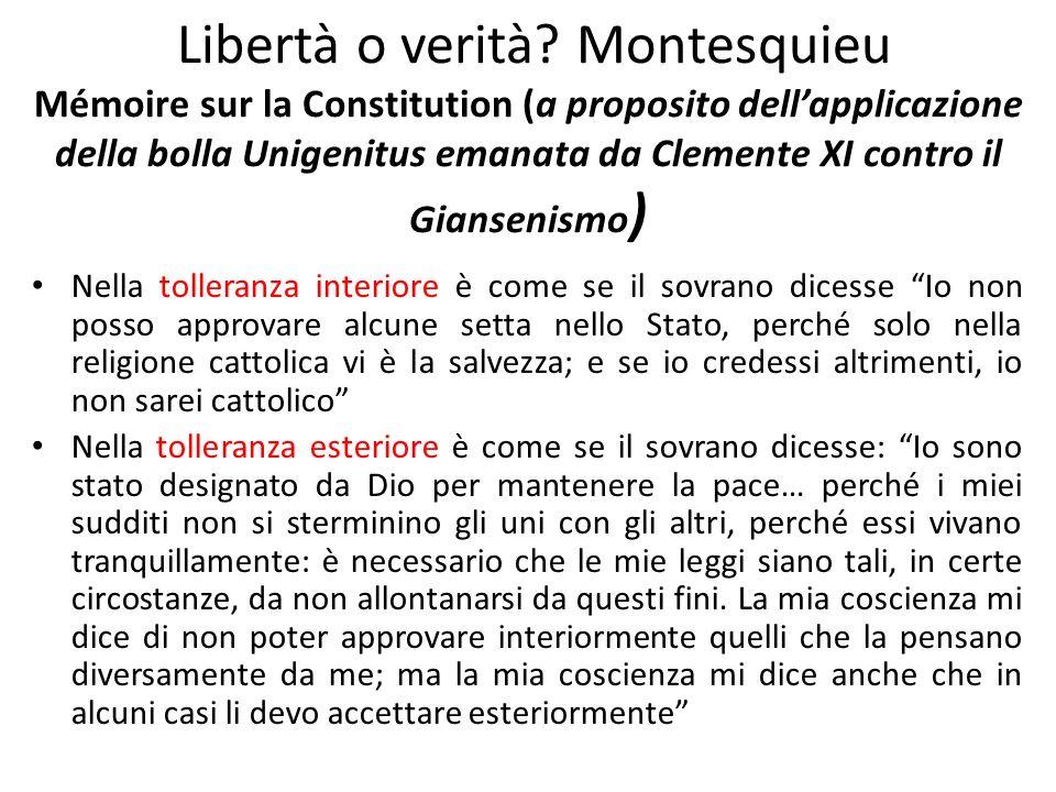 Libertà o verità Montesquieu Mémoire sur la Constitution (a proposito dell'applicazione della bolla Unigenitus emanata da Clemente XI contro il Giansenismo)