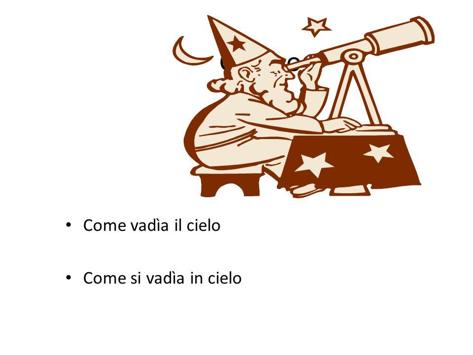 Galileo Come vadìa il cielo Come si vadìa in cielo