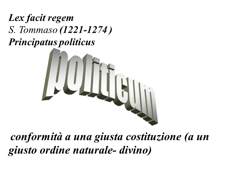politicum Lex facit regem S. Tommaso (1221-1274 )