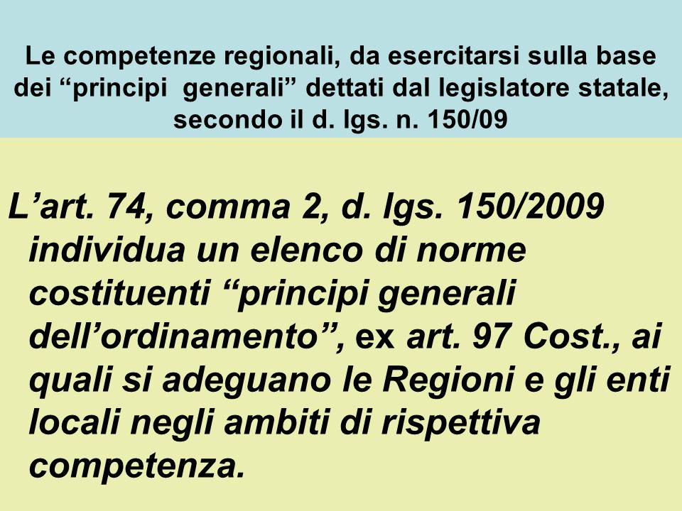 Le competenze regionali, da esercitarsi sulla base dei principi generali dettati dal legislatore statale, secondo il d. lgs. n. 150/09