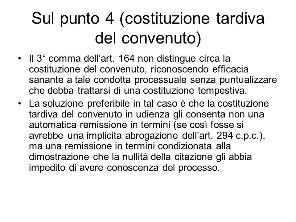 Sul punto 4 (costituzione tardiva del convenuto)