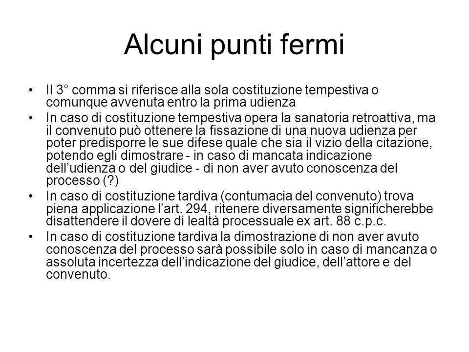 Alcuni punti fermi Il 3° comma si riferisce alla sola costituzione tempestiva o comunque avvenuta entro la prima udienza.