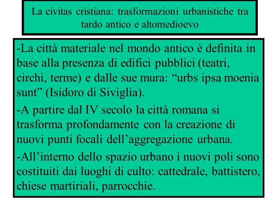 La civitas cristiana: trasformazioni urbanistiche tra tardo antico e altomedioevo