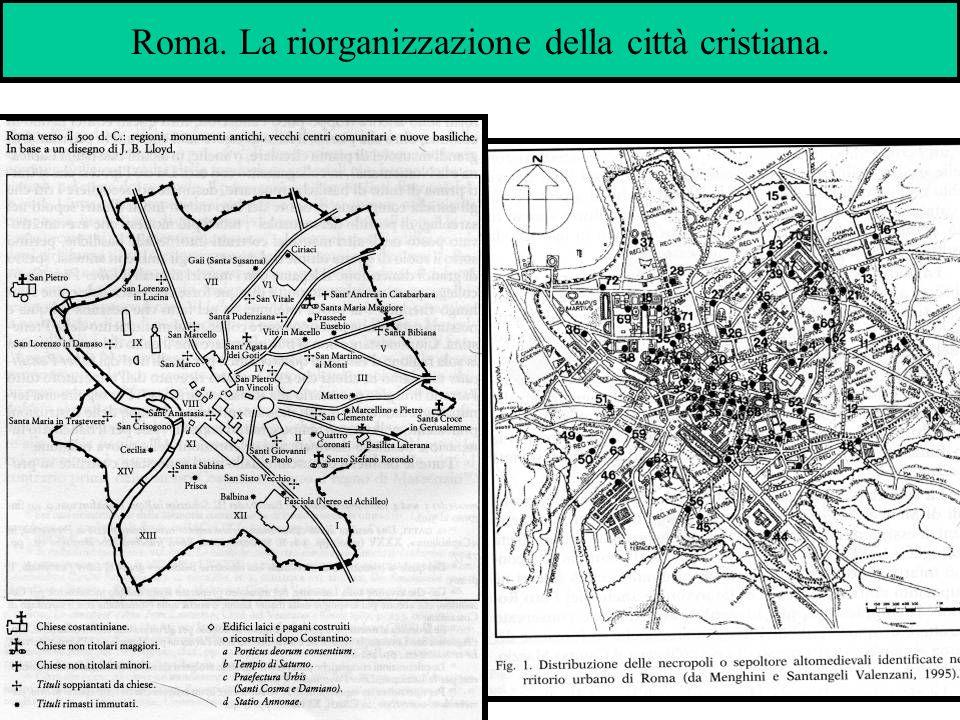 Roma. La riorganizzazione della città cristiana.