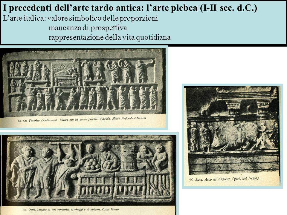 I precedenti dell'arte tardo antica: l'arte plebea (I-II sec. d.C.)