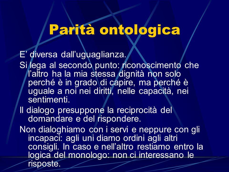 Parità ontologica E' diversa dall'uguaglianza.