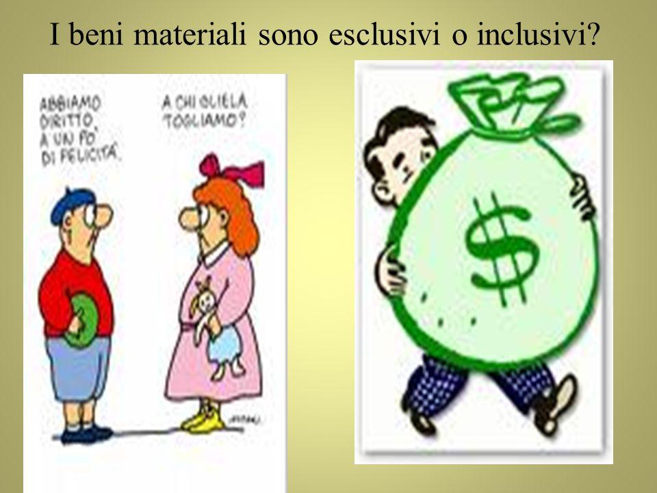 I beni materiali sono esclusivi o inclusivi
