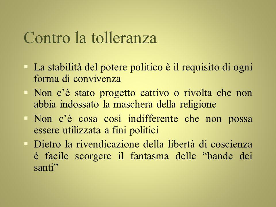 Contro la tolleranza La stabilità del potere politico è il requisito di ogni forma di convivenza.