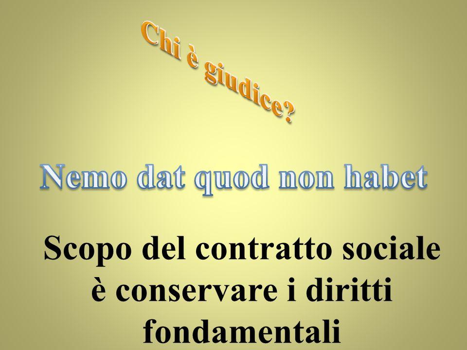 Scopo del contratto sociale è conservare i diritti fondamentali