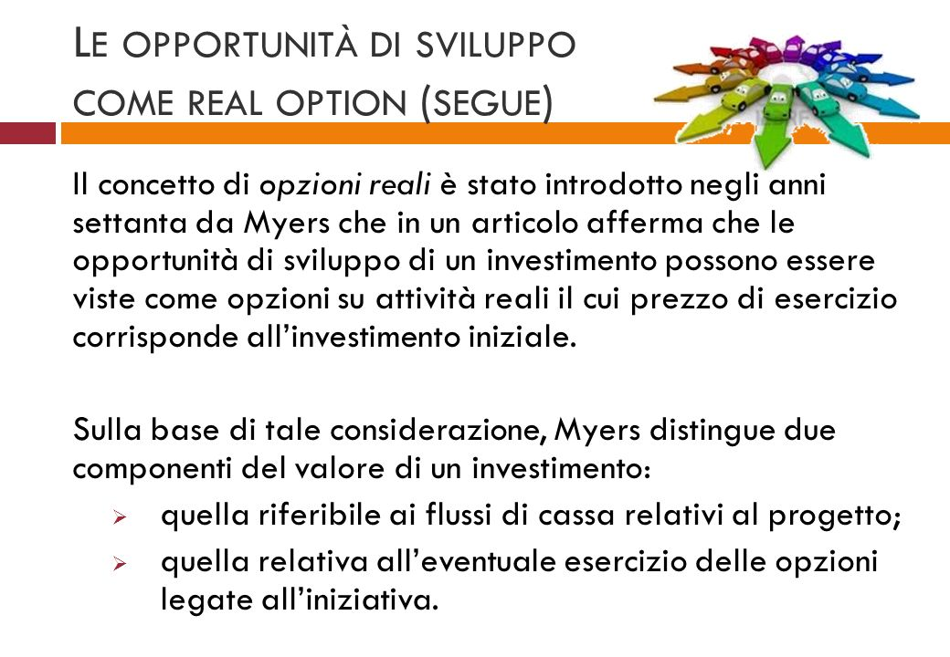 Le opportunità di sviluppo come real option (segue)