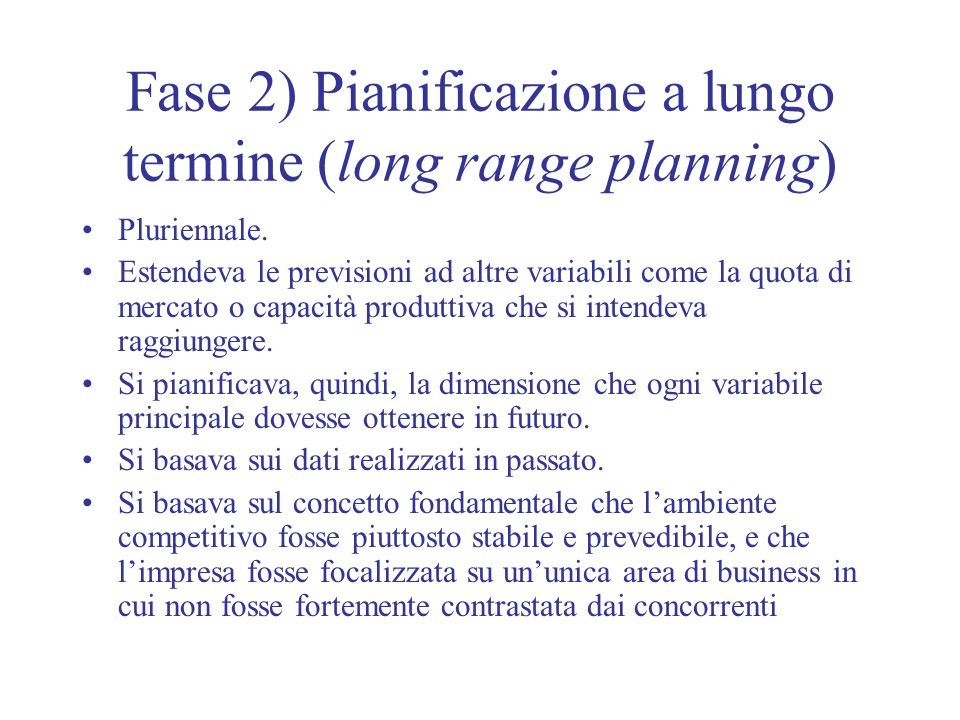 Fase 2) Pianificazione a lungo termine (long range planning)