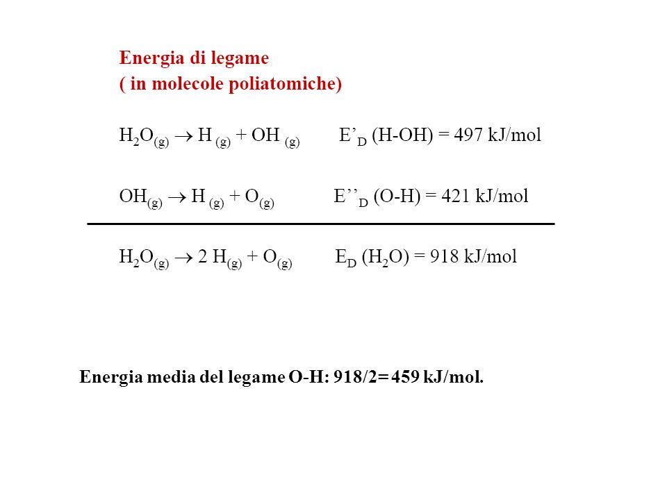 Energia media del legame O-H: 918/2= 459 kJ/mol.