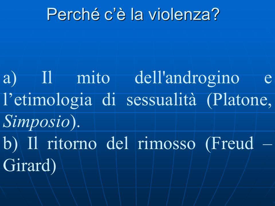 b) Il ritorno del rimosso (Freud – Girard)