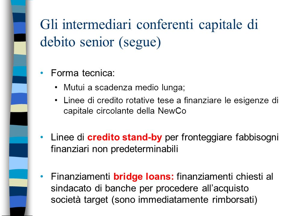 Gli intermediari conferenti capitale di debito senior (segue)