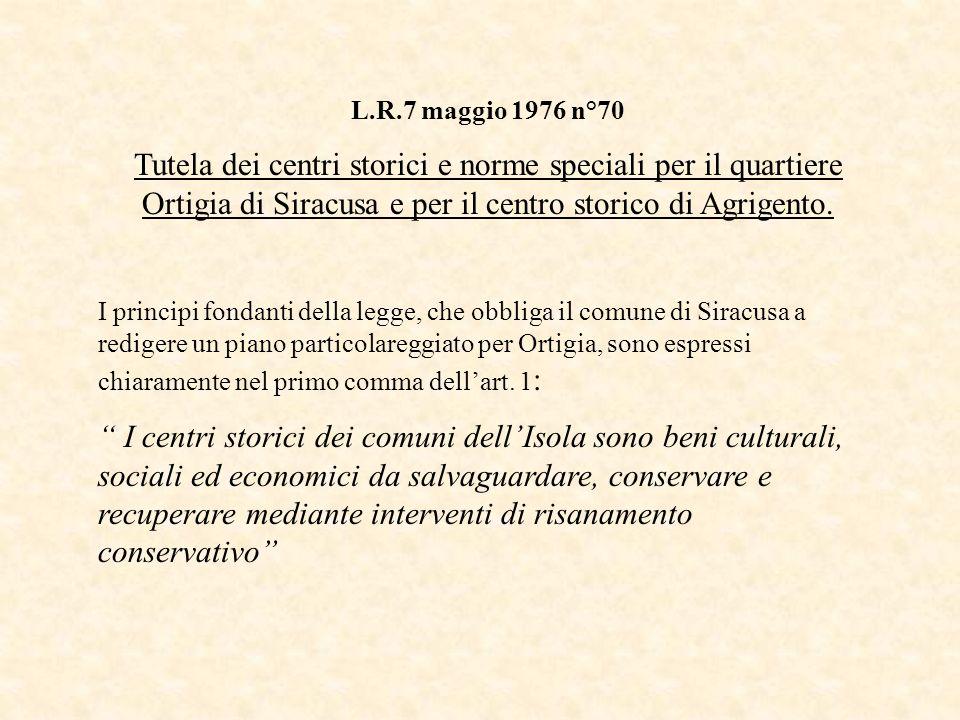 L.R.7 maggio 1976 n°70 Tutela dei centri storici e norme speciali per il quartiere Ortigia di Siracusa e per il centro storico di Agrigento.