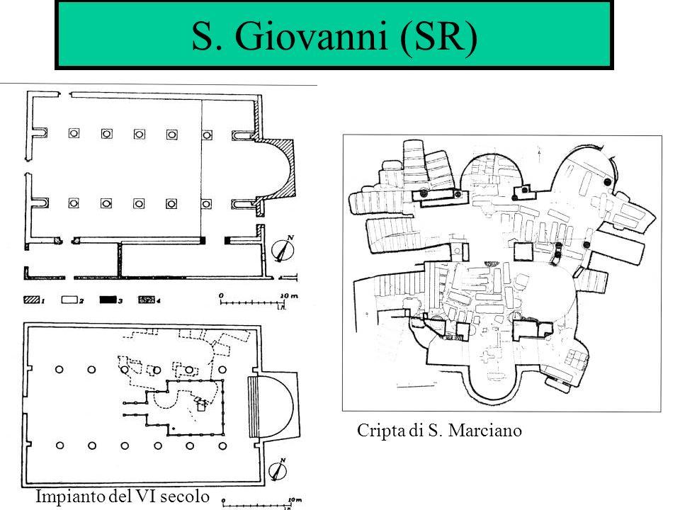 S. Giovanni (SR) Cripta di S. Marciano Impianto del VI secolo