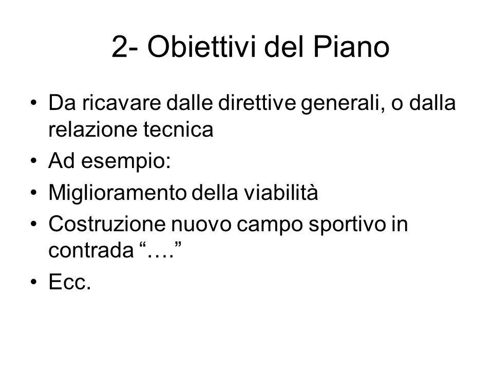 2- Obiettivi del Piano Da ricavare dalle direttive generali, o dalla relazione tecnica. Ad esempio: