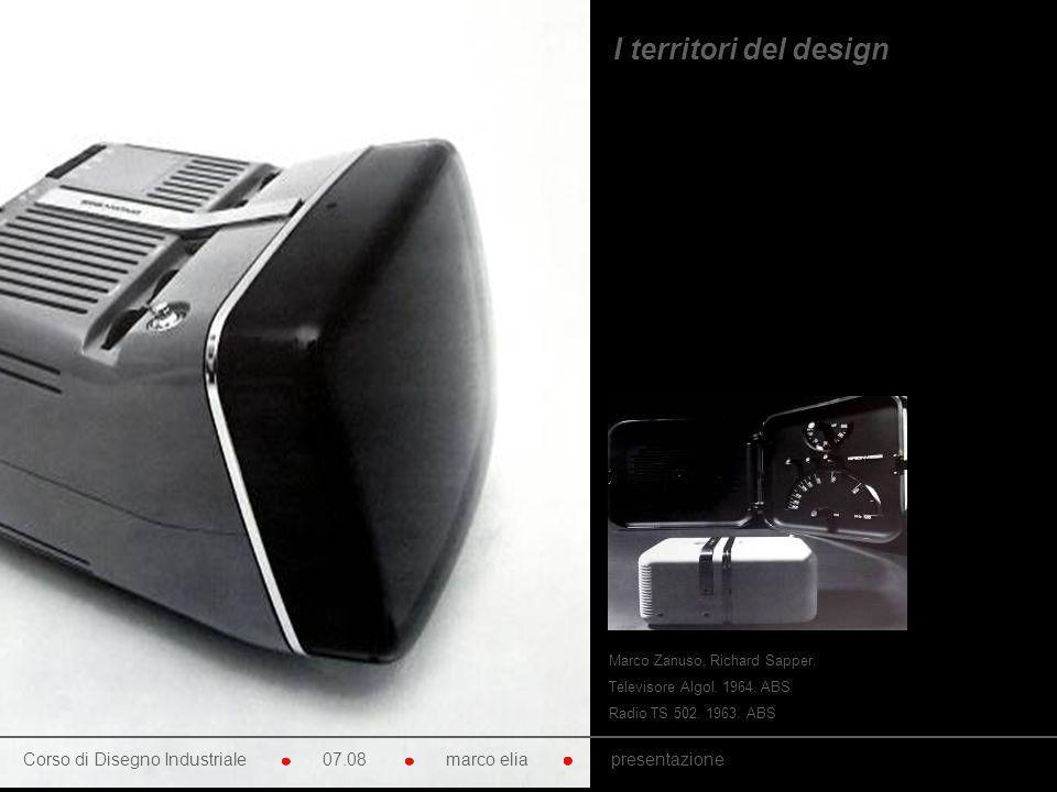 I territori del design Marco Zanuso, Richard Sapper. Televisore Algol. 1964. ABS. Radio TS 502. 1963. ABS.