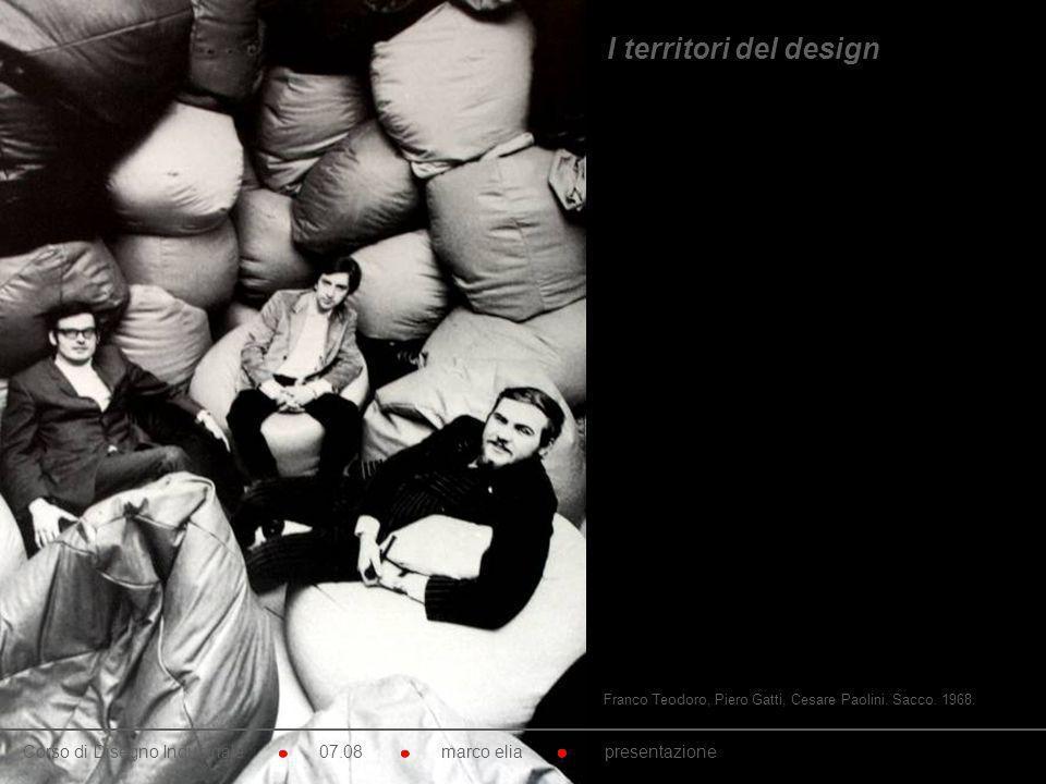I territori del design Franco Teodoro, Piero Gatti, Cesare Paolini. Sacco. 1968.
