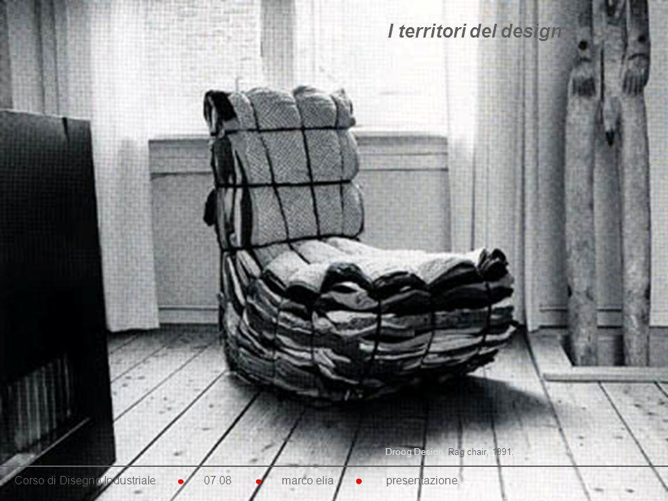 I territori del design Droog Design. Rag chair, 1991.