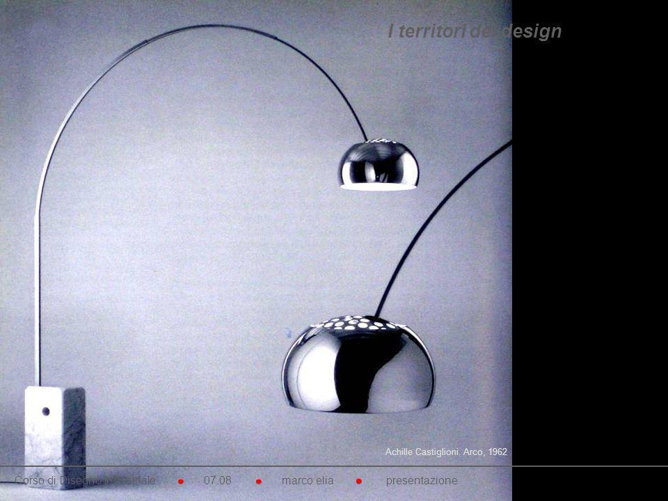 I territori del design Achille Castiglioni. Arco, 1962.