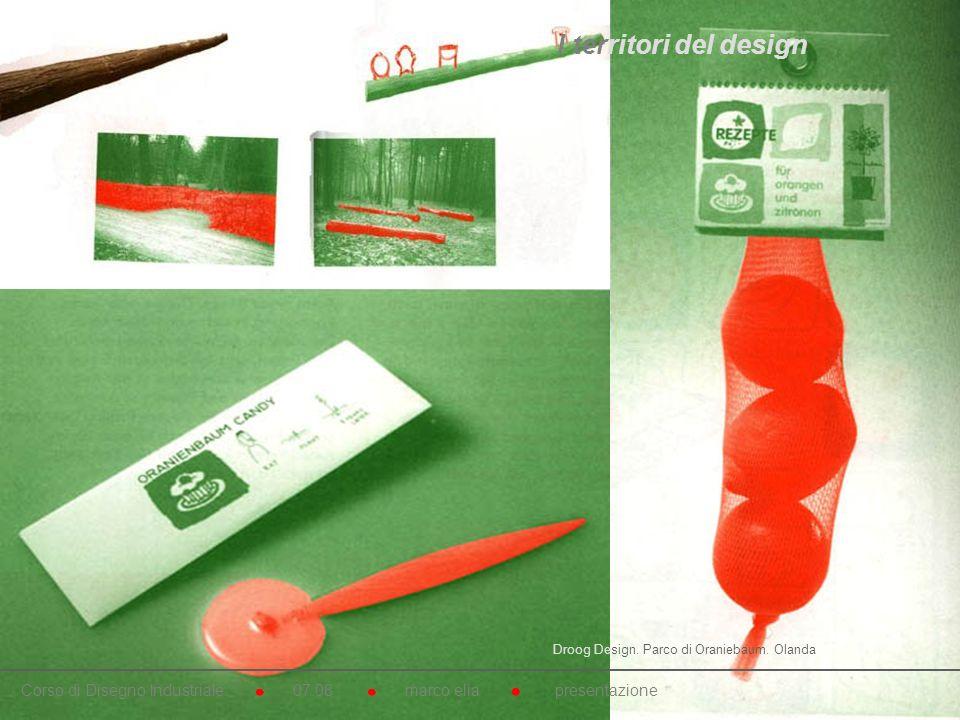 I territori del design Droog Design. Parco di Oraniebaum. Olanda.