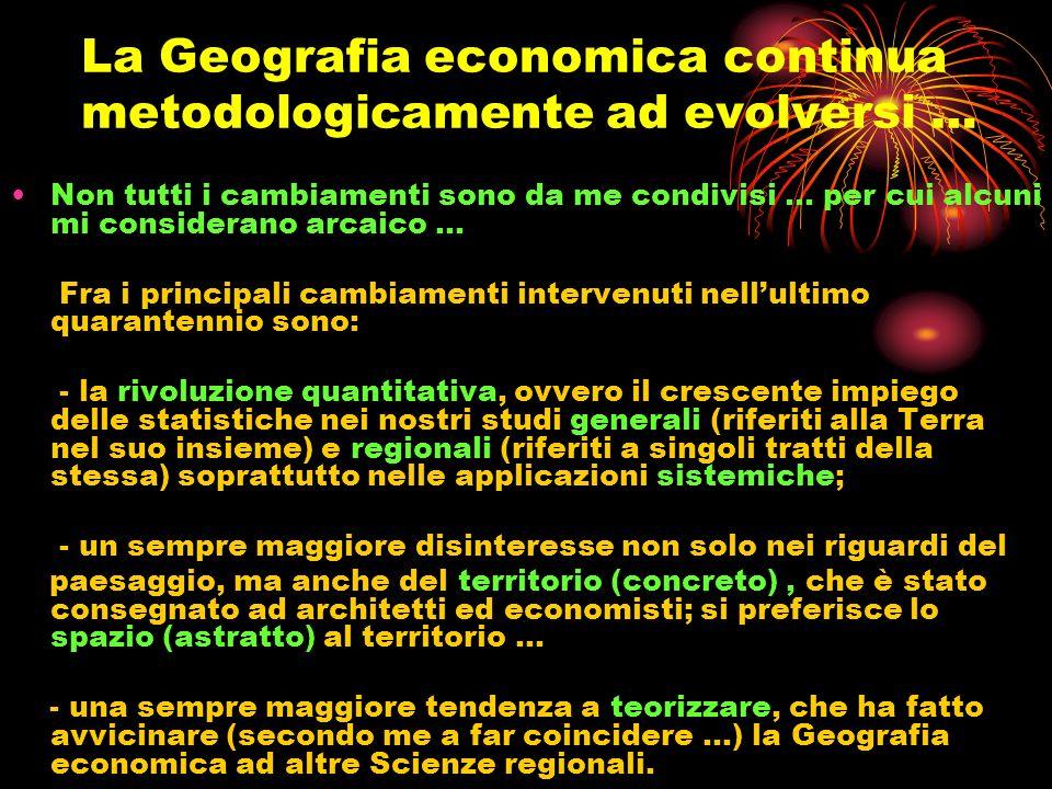 La Geografia economica continua metodologicamente ad evolversi …