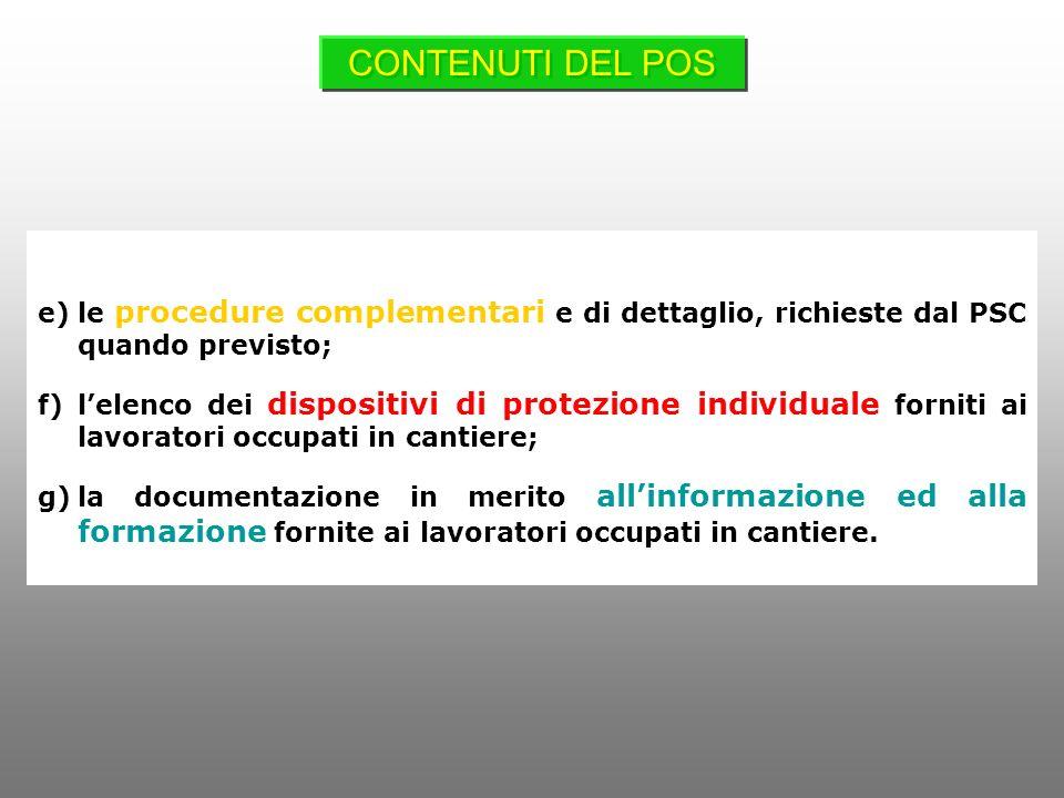 CONTENUTI DEL POS le procedure complementari e di dettaglio, richieste dal PSC quando previsto;