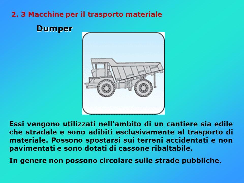 Dumper 2. 3 Macchine per il trasporto materiale