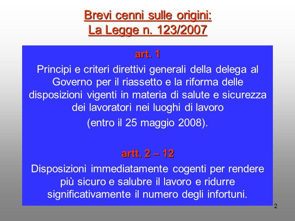 Brevi cenni sulle origini: La Legge n. 123/2007