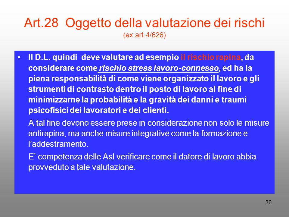 Art.28 Oggetto della valutazione dei rischi (ex art.4/626)