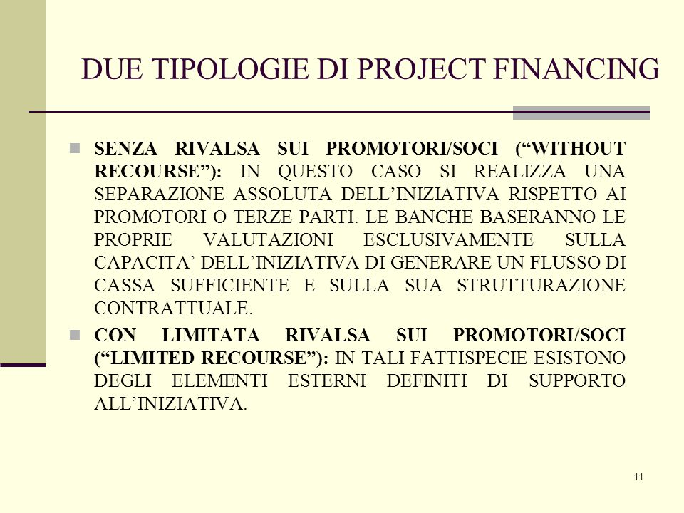 DUE TIPOLOGIE DI PROJECT FINANCING