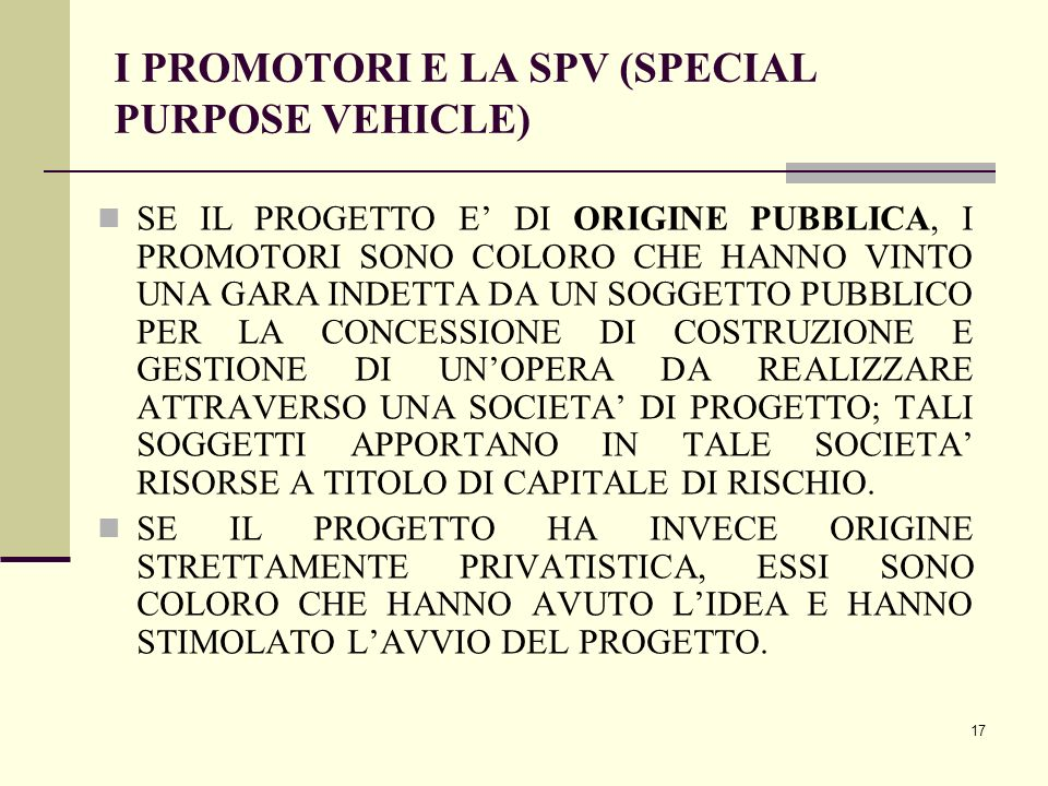 I PROMOTORI E LA SPV (SPECIAL PURPOSE VEHICLE)