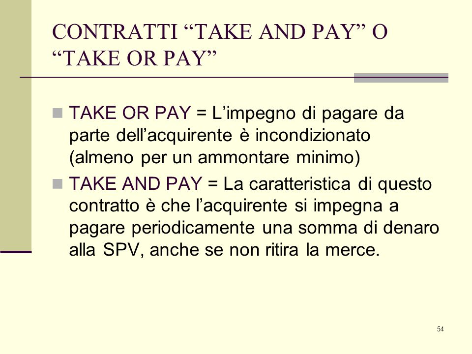 CONTRATTI TAKE AND PAY O TAKE OR PAY